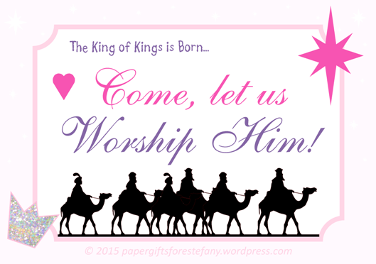 The King Of Kings Is Born Come Let Us Worship Him 2015 Paper Gifts For Estefany