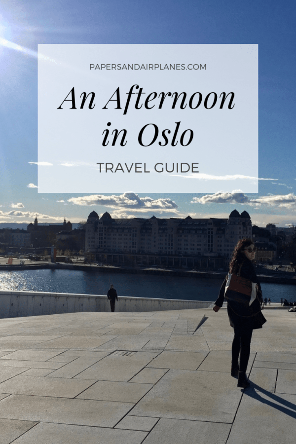 An Afternoon in Oslo, Norway Travel Guide