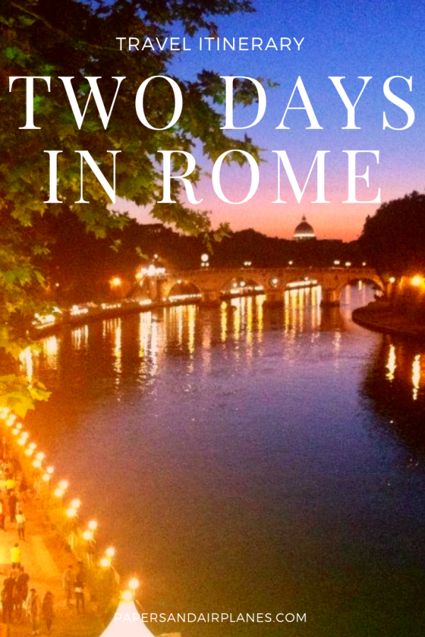 Travel Itinerary: Two Days in Rome