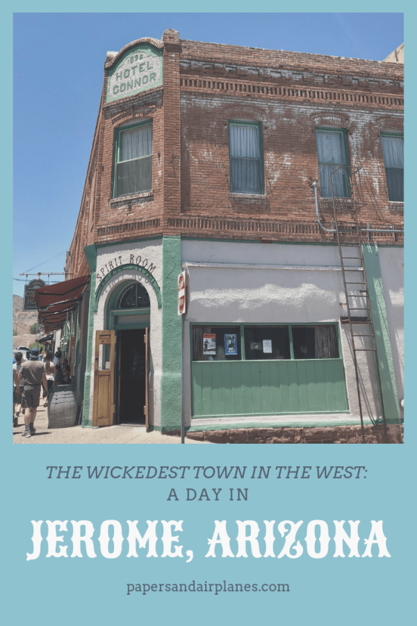 A Day in Jerome, Arizona: The Wickedest Town in the West