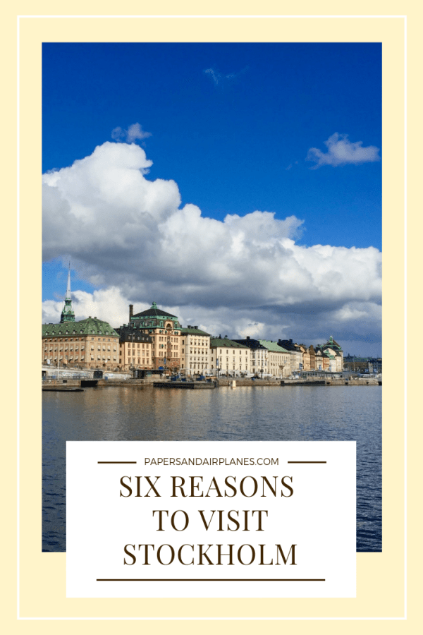 Six Reasons to Visit Stockholm