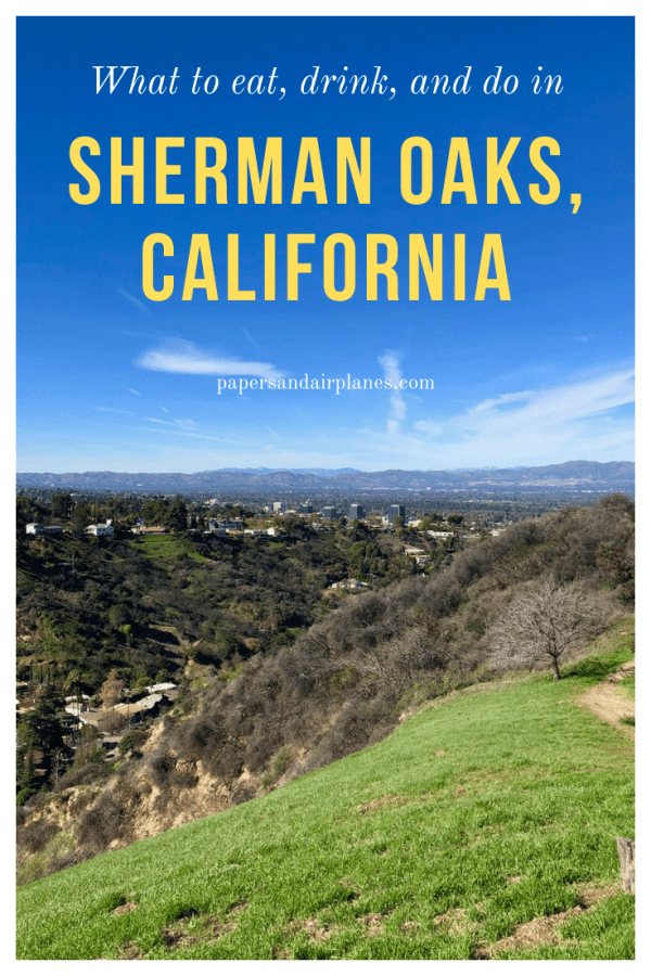 What to Eat, Drink, and Do in Sherman Oaks, California