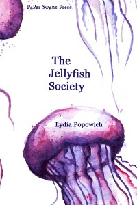 The Jellyfish Society by Lydia Popowich