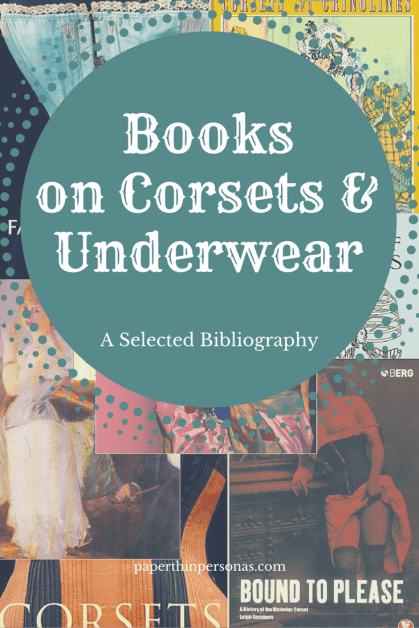 Annotated bibliography of books on the history of corsets and underwear.
