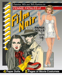 Femme Fatales of the Film Noir Paper Dolls by David Wolfe published by Paper Studio Press