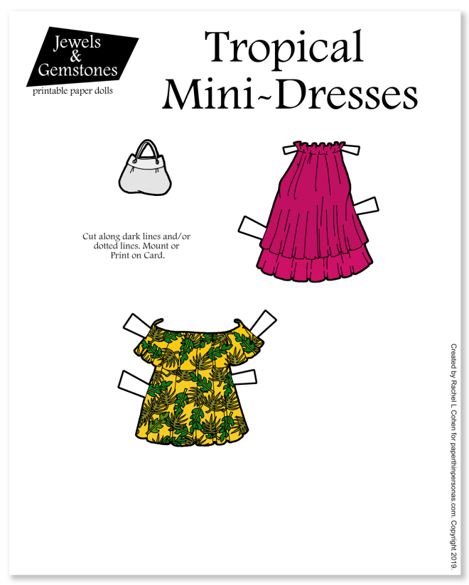 A pair of mini-sundresses with ruffles inspired by the Trends of 2019 for volume and ruffles. One is printed with a tropical print and the other is high necked and two layers. Both can be printed for the Jewels and Gemstones paper doll series. There is a matching purse as well.