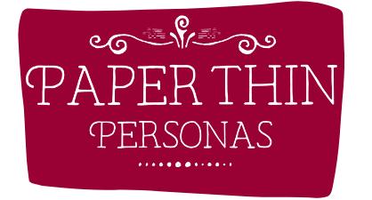 Paper Thin Personas