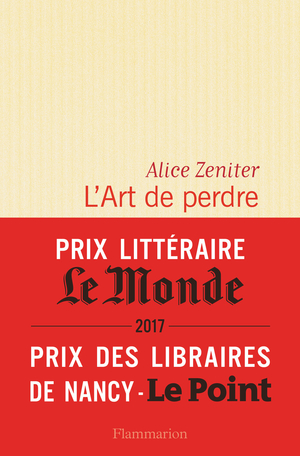 Critique - L'art de perdre - Alice Zeniter - Flammarion - Papivore ...