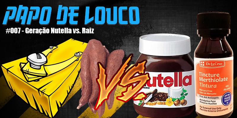 Geração Nutella vs. Geração Raiz