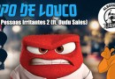 Papo de Louco #091 – Pessoas Irritantes 2 (ft. Dudu Sales)