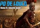Papo de Louco #094 – Roma (ft. Eduardo Spohr)