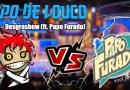 Papo de Louco #106 – Desgrashow (ft. Papo Furado)