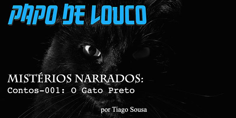 Mistérios Narrados: Contos #001 – O Gato Preto