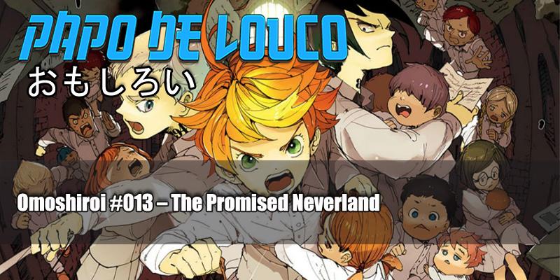 Omoshiroi #013 – The Promised Neverland