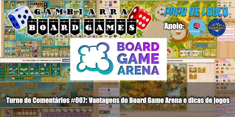 GBG Turno de Comentários #007 – Vantagens do Board Game Arena e dicas de jogos