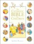 The Catholic Children's Bible for Children: $14.99