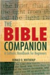 The Bible Companion: A Catholic Handbook for Beginners (525477): $14.95.