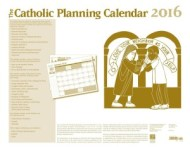 2016-The-Catholic-Planning-Calendar-ltpc16__65225.1424882954.1280.1280 (1)
