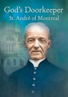 God's Doorkeeper, Sst. André of Montreal (901904): $19.95