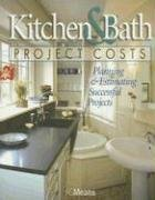 Kitchen & Bath Project Costs: Planning & Estimating Successful Projects