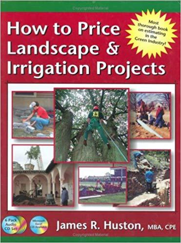 How to Price Landscape & Irrigation Projects by J. R. Huston