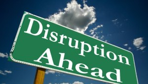 disruption_ahead