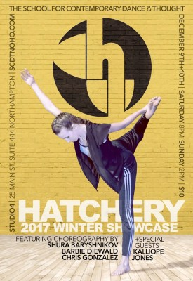 THE SCHOOL FOR CONTEMPORARY DANCE & THOUGHT presents THE HATCHERY WINTER SHOWCASE