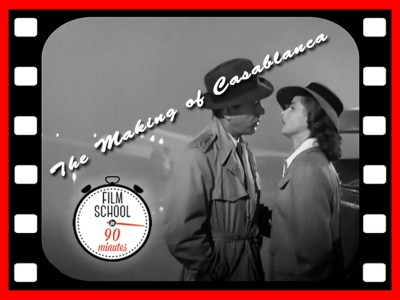 """The Making of Casablanca: Film School in 90 Minutes"" with filmmaker and editor Nina Kleinberg"