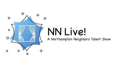 Northampton Neighbors LIVE! A Talent Show
