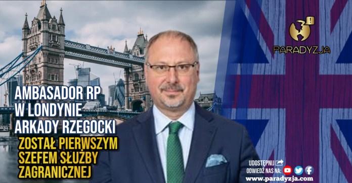 Ambasador RP w Londynie Arkady Rzegocki został pierwszym Szefem Służby Zagranicznej