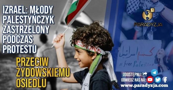 Izrael: Młody Palestyńczyk zastrzelony podczas protestu przeciw żydowskiemu osiedlu