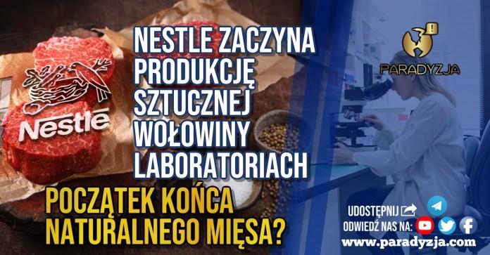 Nestle zaczyna produkcję sztucznej wołowiny w laboratoriach. Początek końca naturalnego mięsa?