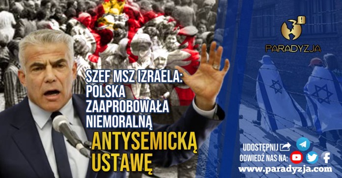 Szef MSZ Izraela: Polska zaaprobowała niemoralną, antysemicką ustawę