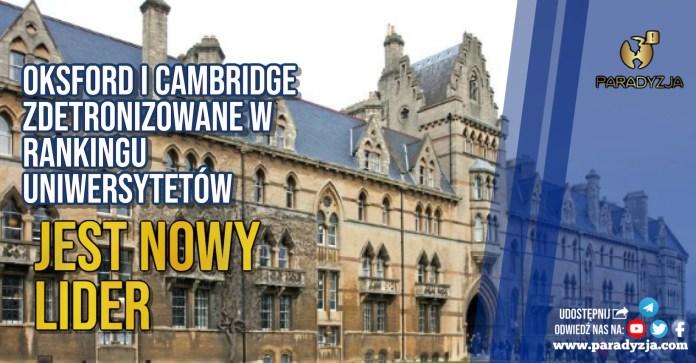 Oksford i Cambridge zdetronizowane w rankingu uniwersytetów. Jest nowy lider