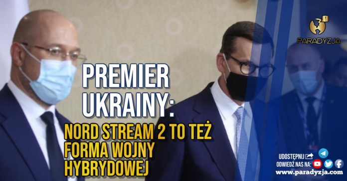 Premier Ukrainy: Nord Stream 2 to też forma wojny hybrydowej