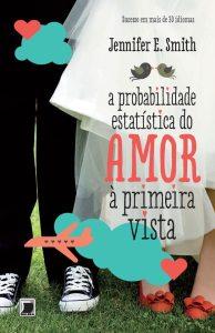 capa do livro A Probabilidade Estatística do Amor à Primeira Vista - Jennifer L Smith