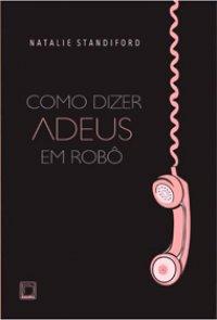 capa do livro Como dizer adeus em robô
