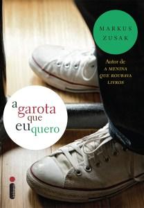 capa do livro A Garota que Eu Quero - Mark Zusak