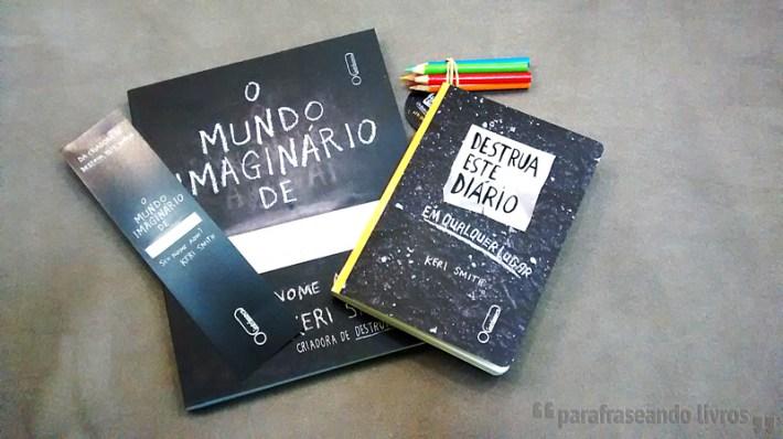 O Mundo Imaginário de... + Destrua este diário em qualquer lugar - Keri Smith