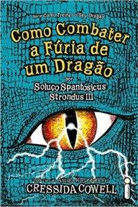 como combater a fúria de um dragão - cressida crowell