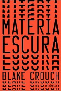 matéria escura - blake crouch