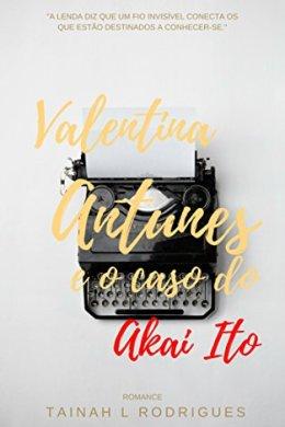 valentina antunes e o caso do akai ito - tainah rodrigues