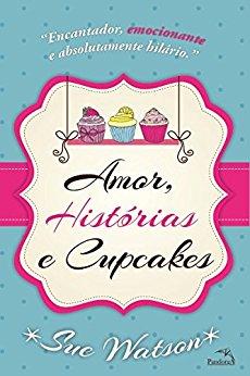 amor, histórias e cupcakes - sue watson