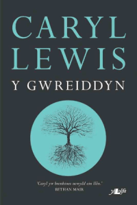 Caryl Lewis Y Gwreiddyn