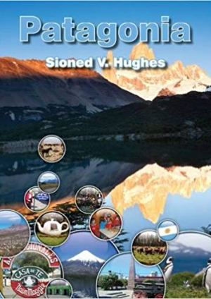Sioned Vaughan Hughes Gwledydd y Byd Patagonia