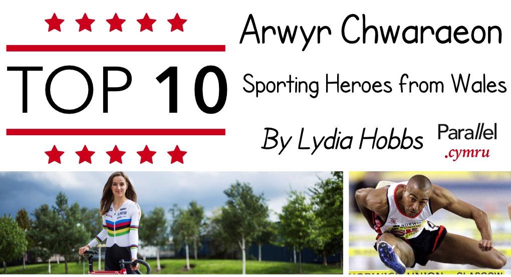 Top 10 Arwyr Chwaraeon