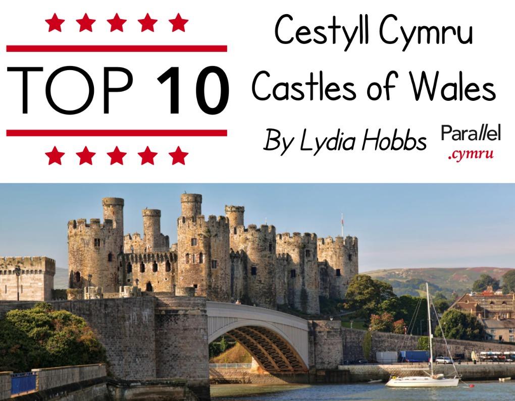 Top 10 Cestyll Cymru
