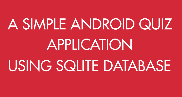 A SIMPLE ANDROID QUIZ APP