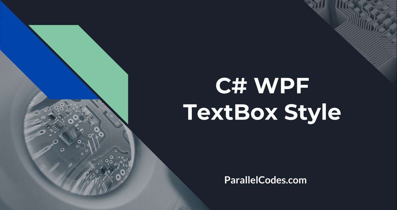 WPF Textbox Style - Changing Colors on Focus • ParallelCodes