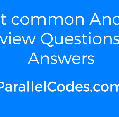 Most common Android Interview Questions with Answers